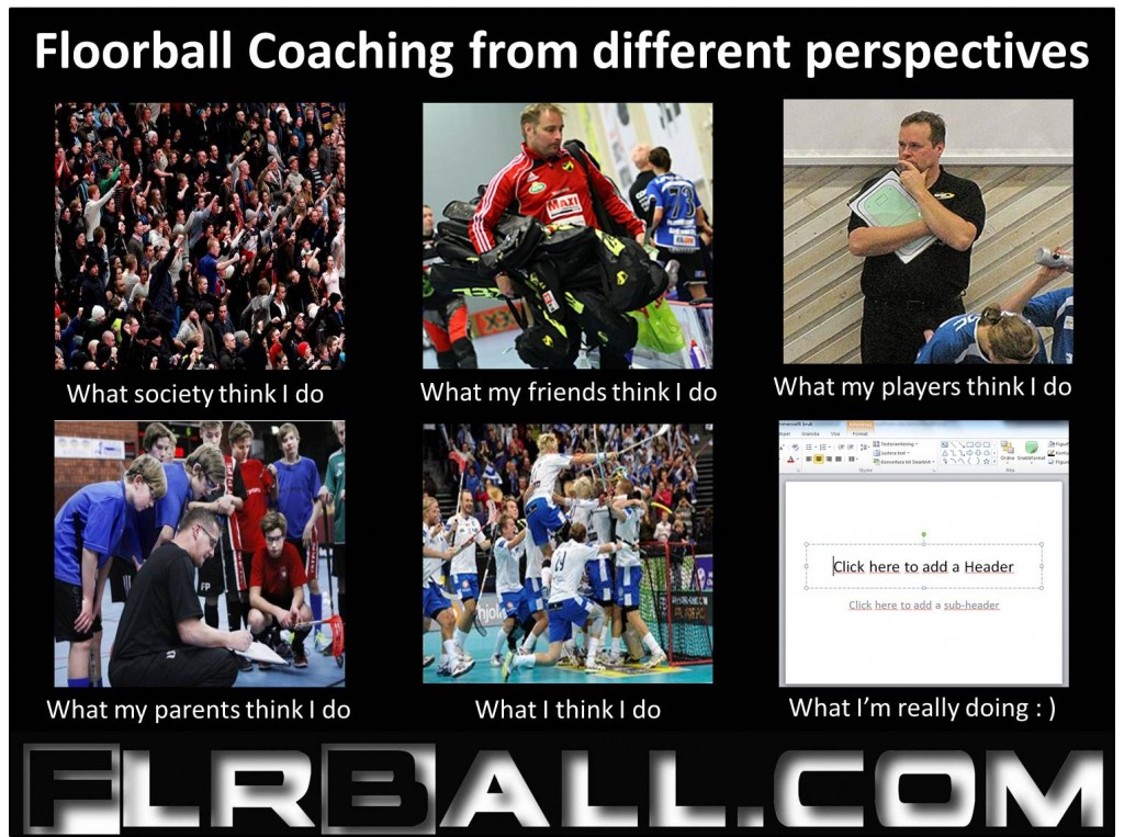 Coach, Coaching, Friends, Floorball, I, Leadership, Parents, Perspective, Players, Society, You